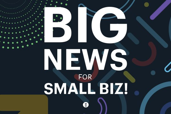 BIG NEWS for Small Biz!