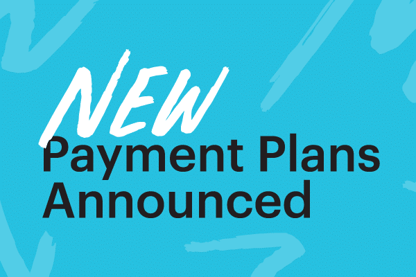 Supporting Our Community – New Payment Plans Announced